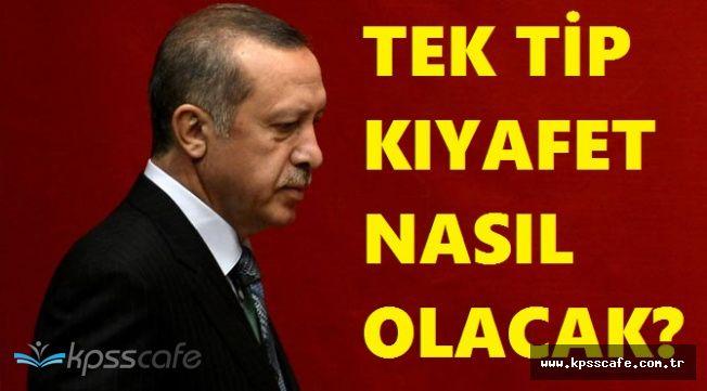 Cumhurbaşkanı Recep Tayyip Erdoğan'dan Tek Tip Kıyafet Açıklaması