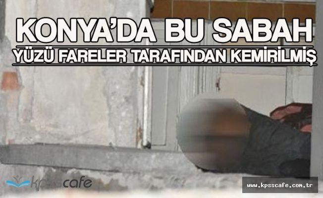 Konya'da Boş Binada Erkek Cesedi Bulundu