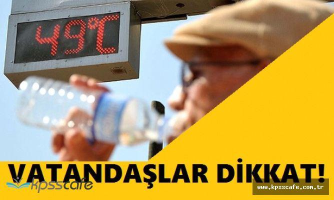 Vatandaşlar Dikkat! Sıcaklık 53 Dereceye, Nem %95'e Ulaşıyor!
