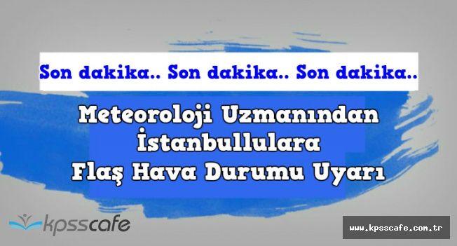 İstanbullulara Meteoroloji Uzmanından Sıcak Hava Uyarısı Geldi