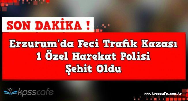 Erzurum'da Feci Trafik Kazası: 1 Özel Harekat Polisi Şehit Oldu-Çok Sayıda Yaralı Var