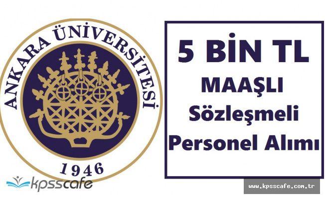 Ankara Üniversitesi Sözleşmeli Personel Alımında Süreç Devam Ediyor! 5.000 TL Maaş