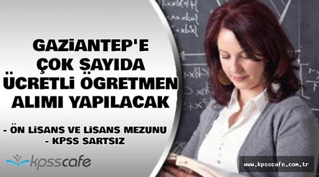 Gaziantep'e KPSSsiz Ücretli Öğretmen Alımı Yapılacak (En Az Ön Lisans Mezunu)