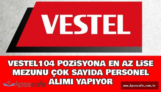 Vestel Türkiye Geneli Çok Sayıda Personel alımı Yapıyor