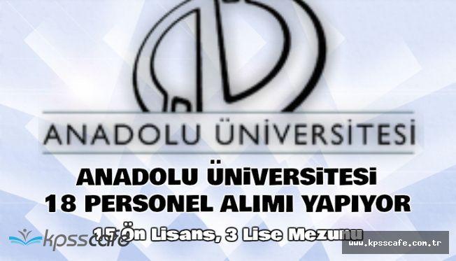 Anadolu Üniversitesi 18 Tekniker ve Büro Personeli Alım İlanı Yayımlandı
