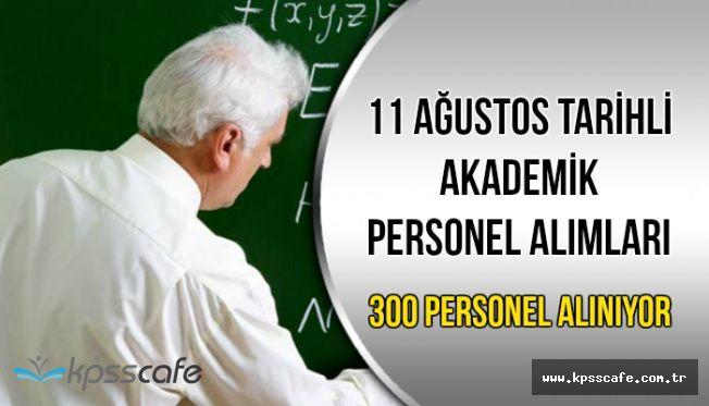 11 Ağustos DPB Akademik Personel Alım İlanları: 300 Akademik Personel Alınıyor