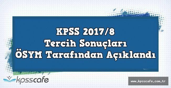 KPSS 2017/8 Tercih Sonuçları ÖSYM Tarafından Açıklandı