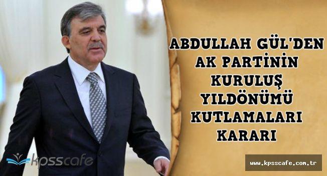Abdullah Gül'ün AK Parti Kutlamaları Kararı-Neden Katılmıyor?