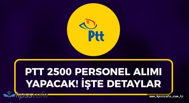 FLAŞ! Beklenen İlan Yayımlandı! PTT 2500 Personel Alım İlanı DPB'den Adaylara Sunuldu