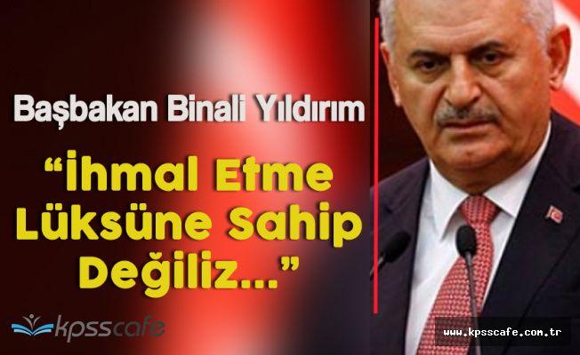 """Başbakan Yıldırım, """" Ne Doğu Ne Batı İhmal Edilemez"""""""