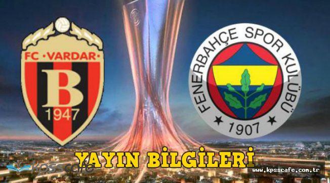 Vardar Fenerbahçe Maçını Şifresiz Veren Kanal Var mı? (Fenerbahçe Maçını Şifresiz Nasıl İzlerim?)