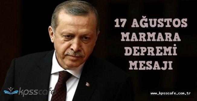 Cumhurbaşkanı Erdoğan'dan 17 Ağustos 1999 Mesajı