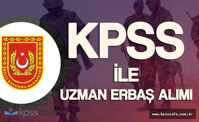 Kara, Deniz ve Hava Kuvvetlerine KPSS ile Uzman Erbaş Alımı Yapılacak