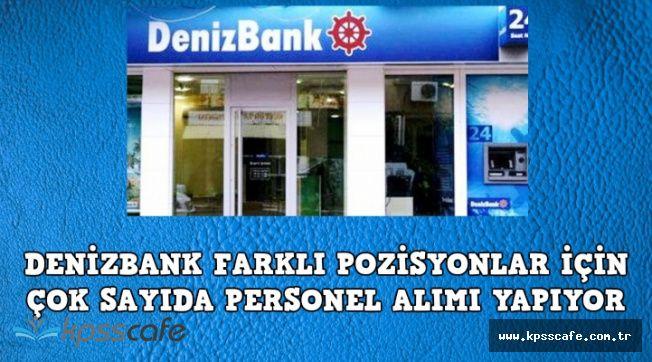 Denizbank 15 Farklı Pozisyon İçin Personel Alımı Yapıyor