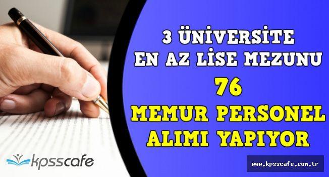 3 Üniversite En Az Lise Mezunu 76 Sözleşmeli Personel Alımı Yapıyor
