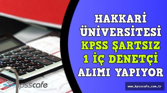 Az Önce DPB'de Yayımlandı: Hakkari Üniversitesi KPSS'siz 1 İç Denetçi Alımı Yapıyor
