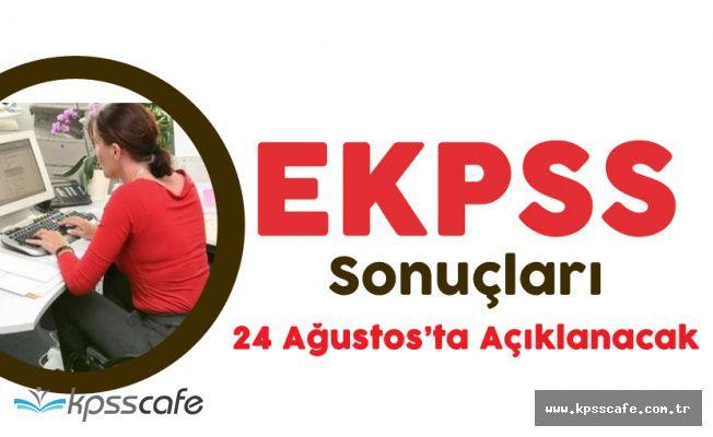EKPSS Sonuçları 24 Ağustos'ta Açıklanıyor!