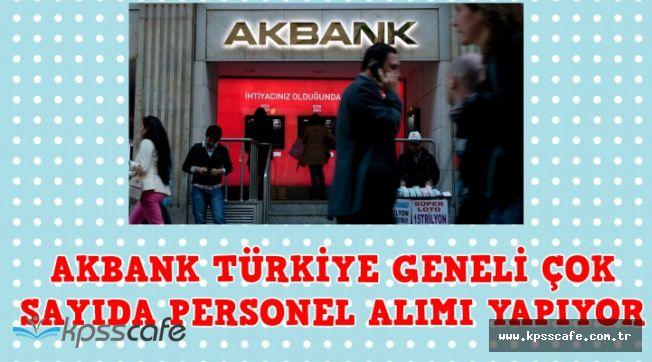Akbank Türkiye Genelinde Çok Sayıda Personel Alımı Yapıyor