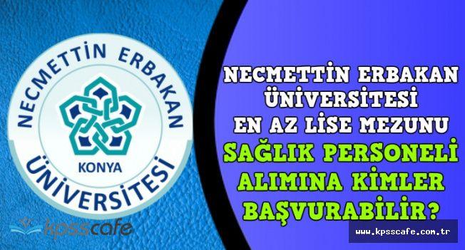 Necmettin Erbakan Üniversitesi Sağlık Personeli Alımına Kimler Başvurabilir?