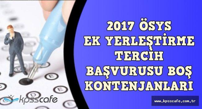2017 ÖSYS Ek Yerleştirme Boş Kontenjanları Tablosu (Ek Tercih Ücreti Ne Kadar?)