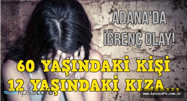 Adana'da İğrenç Olay: 60 Yaşındaki Apartman Yöneticisi 12 Yaşındaki Kıza