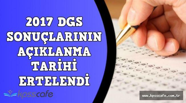 DGS Sınav Sonucunun Açıklanacağı Tarih Ertelendi