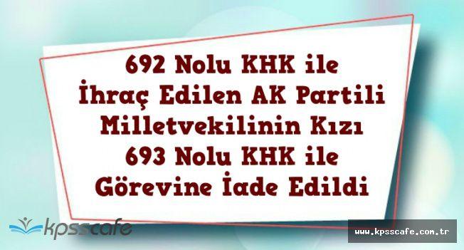 692 ile İhraç Edilen AK Partili Milletvekilinin Kızı Görevine İade Edildi