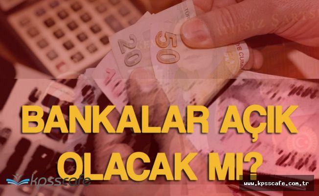 Kurban Bayramı Tatilinde Bankalar Açık Olacak mı?
