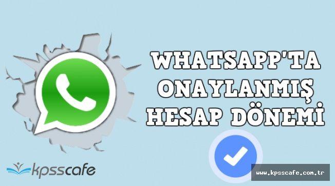 Whatsapp'ta Yeni Dönem: Onaylı Hesap Dönemi Başlıyor