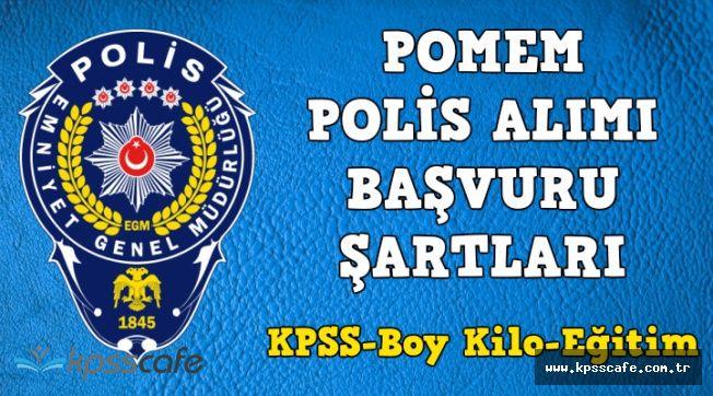 POMEM Polis Alımı Başvuru Şartları Nelerdir? (KPSS, Eğitim ve Boy-Kilo Şartı)