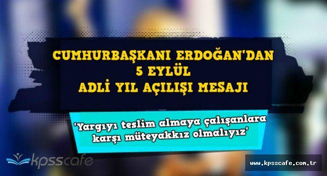 Cumhurbaşkanı Erdoğan'dan 5 Eylül Adli Yıl Açılışı Mesajı