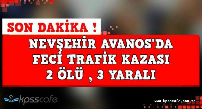 Nevşehir'de Feci Trafik Kazası: 2 Ölü , 3 Yaralı