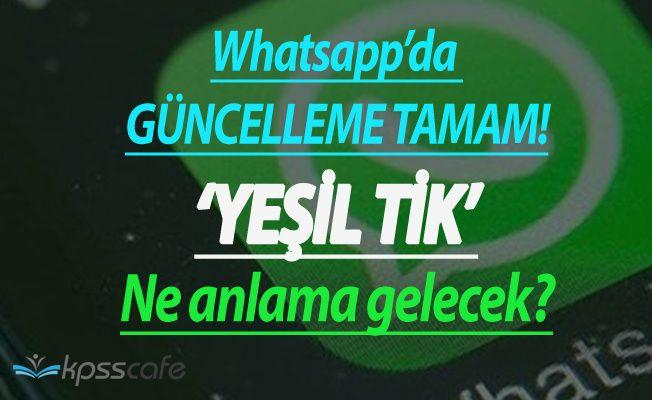 Whatsapp'da Yeşil Tik Dönemi Başladı! Yeşil Tik Ne Anlama Geliyor?
