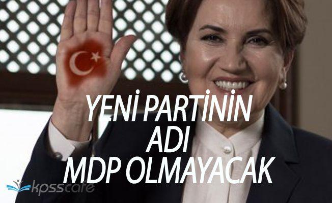 Meral Akşener'in Partisi'nin Adı MDP Olmayacak