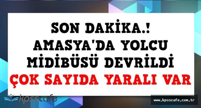 Amasya'da Yolcu Midibüsü Devrildi: Çok Sayıda Yaralı Var