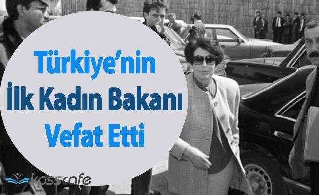 Türkiye'nin İlk Kadın Bakanı Türkan Akyol Hayatını Kaybetti