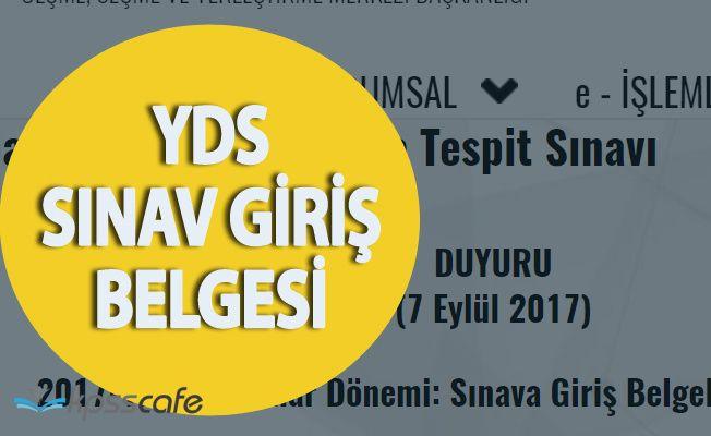 ÖSYM 'den 2017 YDS Sonbahar Dönemi Sınav Giriş Belgesi Duyurusu