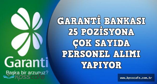 Garanti Bankası 25 Farklı Pozisyona Çok Sayıda Personel Alıyor