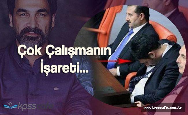 Mecliste Uyuyan Milletvekilleri 'Çok Çalışmanın İşaretidir'