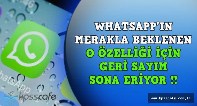 WhatsApp'ın Merakla Beklenen O Özelliği İçin Geri Sayım Sona Eriyor