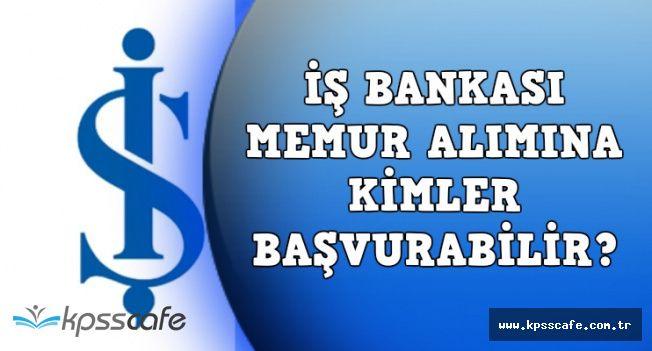 İş Bankası Memur Personel Alımına Kimler Başvurabilecek? (Online Başvuru)