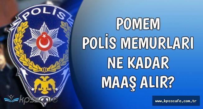 POMEM Polis Memurları Ne Kadar Maaş Alır?