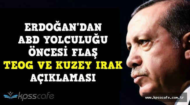 Cumhurbaşkanı Erdoğan'dan Flaş TEOG ve Kuzey Irak Referandumu Açıklaması