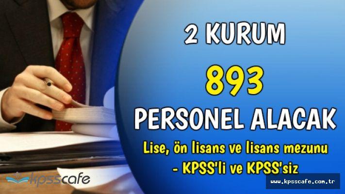 2 Kurum KPSS'li ve KPSS'siz 893 Personel Alıyor (Lise, Ön Lisans ve Lisans Mezunu)