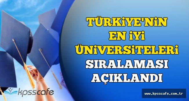 Türkiye'nin En İyi Üniversiteleri Sıralaması Açıklandı