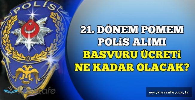 21. Dönem POMEM 13 Bin Polis Alımı Başvuru Ücreti Ne Kadar?