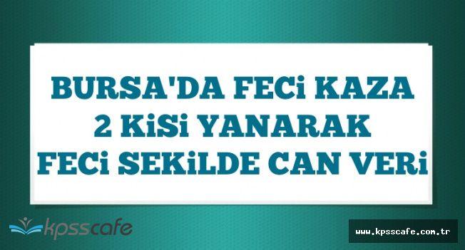 Bursa Karacabey'de Feci Kaza: 2 Kişi Yanarak Can Verdi