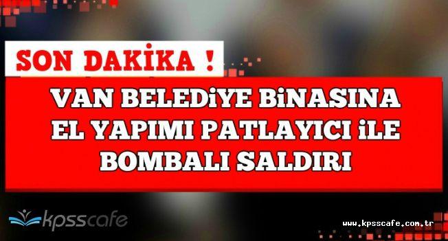 Van Büyükşehir Belediye Binasına EYP ile Bombalı Saldırı Gerçekleşti