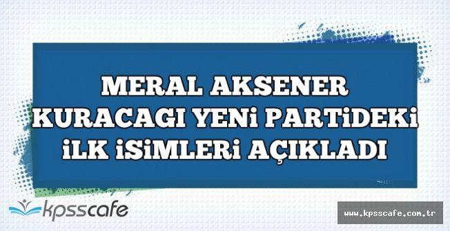 Akşener Yeni Partisinin Kurucular Kurulunu Üyelerini Açıkladı