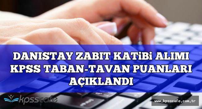 Danıştay Zabıt Katibi Alımı KPSS Taban-Tavan Puanları Açıklandı